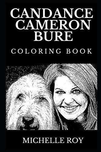 Candance Cameron Bure Coloring Book: Legendary D.J Tanner from Full House and Famous Award Winning Actress, Acclaimed Writer and TV Panelist Inspired ... Book (Candance Cameron Books, Band 0)
