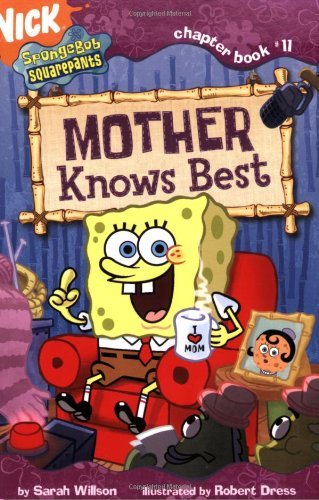 Band Spongebob 4 (Mother Knows Best (Spongebob Squarepants Chapter Books, Band 11))