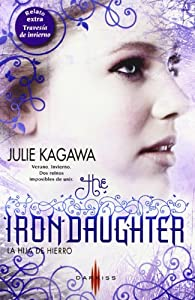 The Iron daughter - La hija de hierro; Travesía de invierno par Kagawa