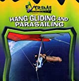 Hang Gliding and Parasailing (Extreme Sports II) by John E Schindler (2005-01-06)