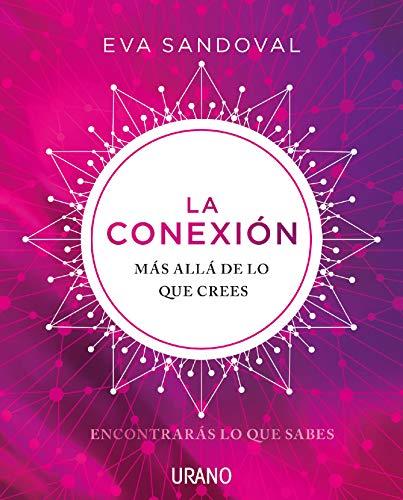 La conexión (Crecimiento personal) (Spanish Edition)