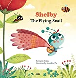 Shelby the Flying Snail (Square Picture Books) by Virginie Hanna (2015-06-09)