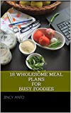#10: 18 Wholesome Meal Plans for Busy Foodies