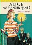 Alice au manoir hanté : Collection : Bibliothèque verte cartonnée & illustrée N° 234