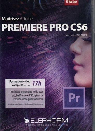 maitrisez-adobe-premiere-pro-cs6-julien-duloutre-formation-video-complete-en-de-17h-maitrisez-le-mon