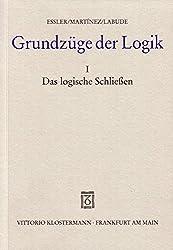 Grundzüge der Logik, in 2 Bdn., Bd.1, Das logische Schließen