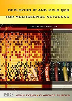 Deploying IP and MPLS QoS for Multiservice Networks: Theory and Practice par [Evans, John William, Filsfils, Clarence]