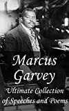 Marcus Garvey: Ultimate Collection of Speeches and Poems (English Edition)