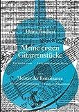 Meine ersten Gitarrenstücke. Heft 3: Meister der Renaissance -