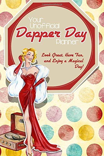 Your Unofficial Dapper Day Planner (Specialty Park Planners)