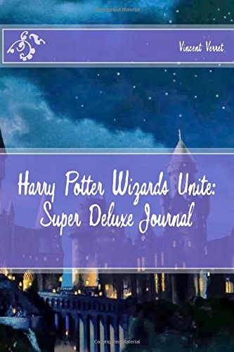 Harry Potter Wizards Unite: Super Deluxe Journal: An Unofficial Wizard's Journal por Vincent Verret