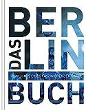 Das Berlin Buch. Highlights einer faszinierenden Stadt (KUNTH Das ... Buch. Highlights einer faszinierenden Stadt)