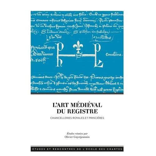 L'art médiéval du registre : Chancelleries royales et princières