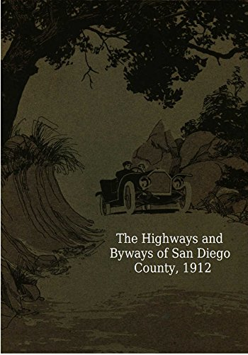 Highway & ByWays of San Diego County (English Edition) por Roscoe S. Porter