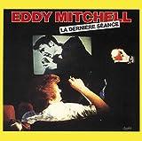 Songtexte von Eddy Mitchell - La Dernière Séance