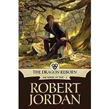 The Dragon Reborn (Wheel of Time (Tor Hardcover) #03) Jordan, Robert ( Author ) Sep-15-1991 Hardcover