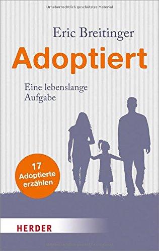 Adoptiert: Eine lebenslange Aufgabe (HERDER spektrum)