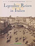 Legendäre Reisen in Italien - Walter