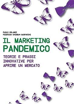 Il Marketing Pandemico di [Paolo Orlandi, Federico Chigbuh Gasparini]