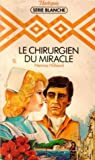le chirurgien du miracle collection harlequin s?rie blanche n? 27