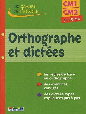 Orthographe et dictées CM1-CM2
