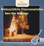 Stern über Bethlehem: Weihnachtliche Gitarrenmelodien - Reinhard Börner