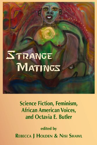 Strange Matings: Science Fiction, Feminism, African American Voices, and Octavia E. Butler (Butler Black 20)