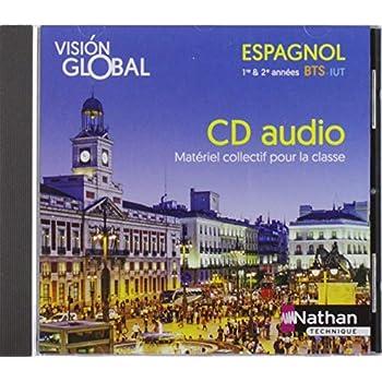 Vision Global Espagnol A2+>B1/ B1>B2 - Bts Première & Deuxième Annees Iut - 1 CD Audio (MP3)