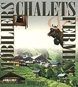 Mobiliers, chalets & fermes de montagnes : Coffret en 3 volumes