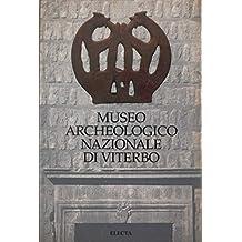Museo archeologico nazionale di Viterbo. Ediz. illustrata (Soprintendenza archeologica di Roma)