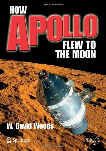 How Apollo Flew to the Moon (Springer Praxis Books / Space Exploration) by Woods, W. David (2008) Paperback