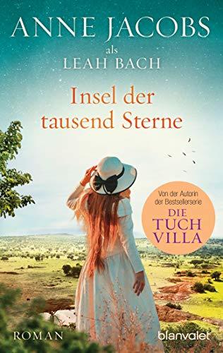 Insel der tausend Sterne: Roman - Eine Reise ins geheimnisvolle Afrika