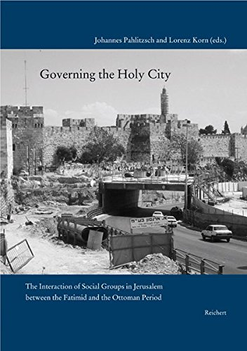 Governing the Holy City: The Interaction of Social Groups in Jerusalem between the Fatimid and the Ottoman Period