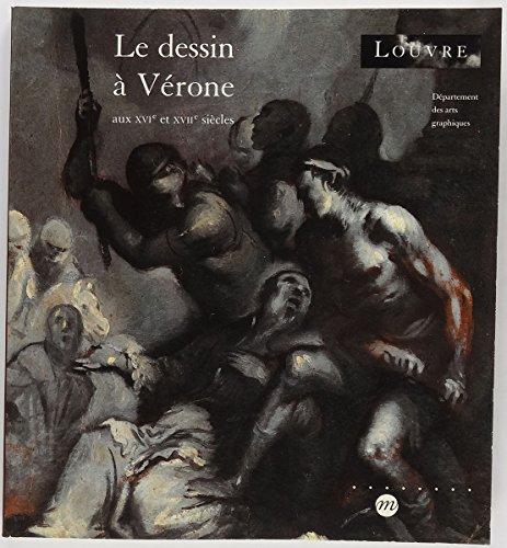 LE DESSIN A VERONE. XVIEME siècle et XVIIEME siècle par Collectif