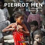 Madagascar, fragments de vie de MEN PIERROT