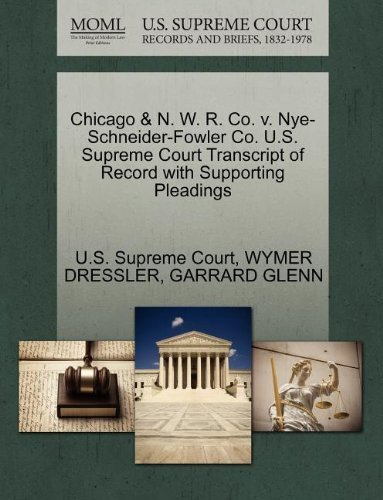chicago-n-w-r-co-v-nye-schneider-fowler-co-us-supreme-court-transcript-of-record-with-supporting-ple