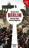 Fakt oder Fake? Berlin: Dein Tour-Guide durch die Hauptstadt (enthält Gutscheine im Wert von ca. 90 Euro!)