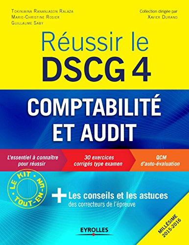 Réussir le DSCG 4 - Comptabilité et audit: Les conseils et les astuces des correcteurs de l'épreuve - Millésime 2015-2016