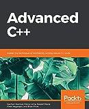Advanced C++: Master the technique of confidently writing robust C++ code - Gazihan Alankus, Olena Lizina, Rakesh Mane, Vivek Nagarajan, Brian Price