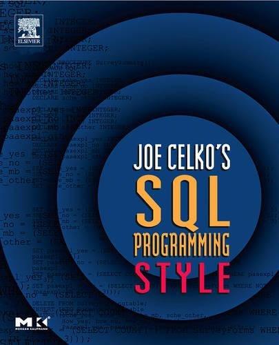 Joe Celko's SQL Programming Style (The Morgan Kaufmann Series in Data Management Systems) por Joe Celko