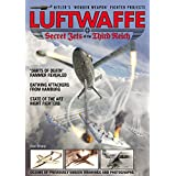 Luftwaffe Secret Jets of the Third Reich (English Edition)