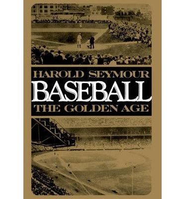 Baseball: The Golden Age v.2: The Golden Age (Hardback) - Common