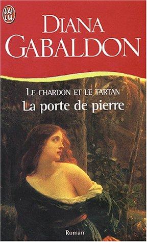 Le Chardon et le Tartan, Tome 1 : La porte de pierre par Diana Gabaldon