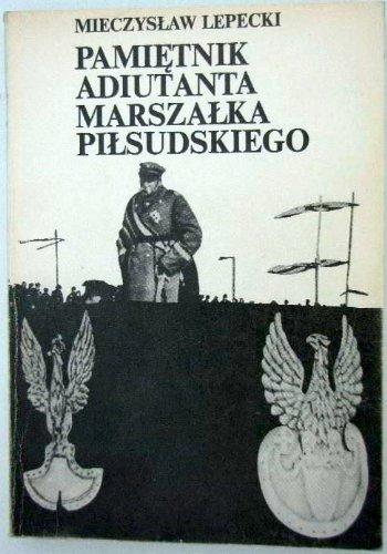 Pdf Pamietnik Adiutanta Marszalka Pilsudskiego Polish