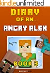 Diary of an Angry Alex: Book 3 [An Un...