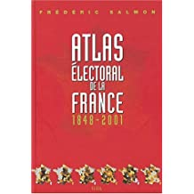 Atlas électoral de la France (1848-2001)
