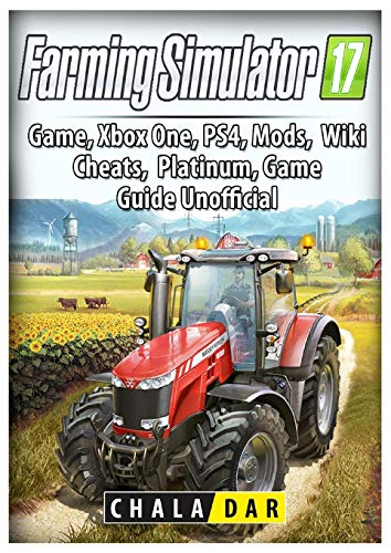 Farming Simulator 17 Platinum Edition Game Guide Unofficial (Simulator-spiele Für Xbox 360)