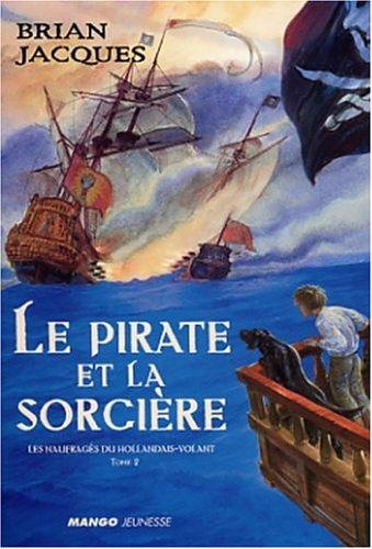 Les Naufrags du Hollandais-Volant, tome 2 : Le Pirate et la Sorcire