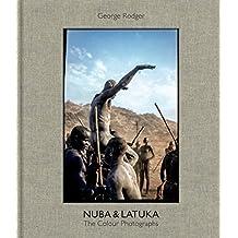 George Rodger Nuba & Latuka: The Colour Photographs