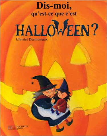 Dis-moi, qu'est-ce que c'est Halloween ? par Christel Desmoinaux